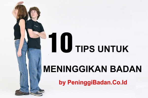 10 tips cara meninggikan badan yang efektif, cara menambah tinggi badan